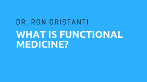 dr grisanti what is functional medicine