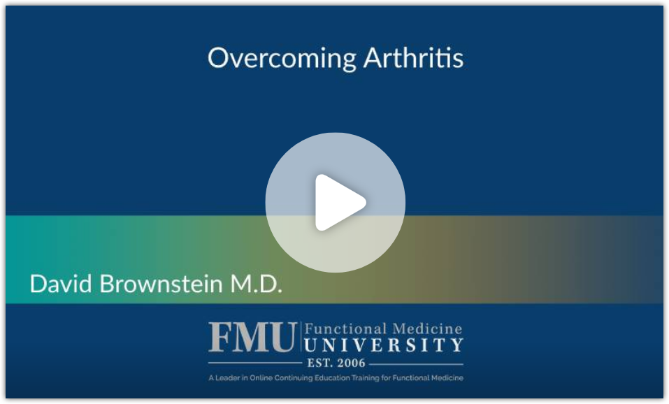 dr brownstein overcoming arthritis guest lecture functional medicine university