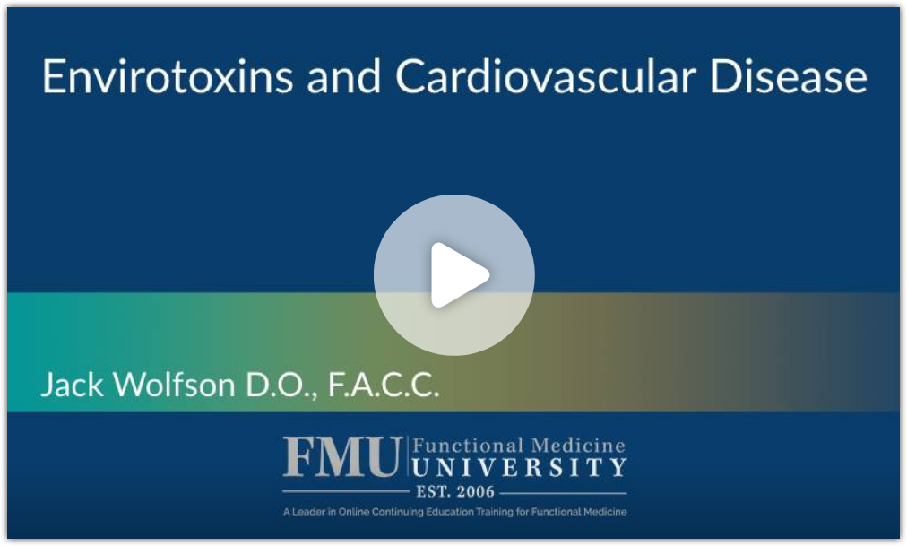 jack wolfson cardiologist environtoxins lecture at FMU